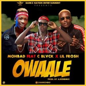 Mohbad - Owaale ft. Lil Frosh & C Black